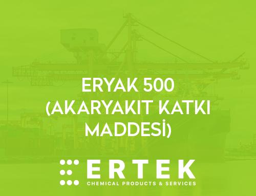 ERYAK 500 (AKARYAKIT KATKI MADDESİ)