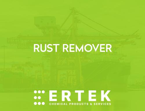RUST REMOVER | Ertek Chemicals - Ertek Kimya - Chemical Products